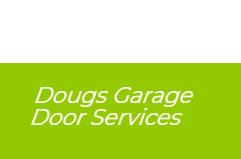 Dougs Garage Door Services Phone Number